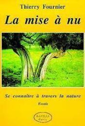 La Mise A Nu - Se Connaitre A Travers La Nature - Couverture - Format classique