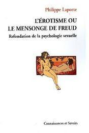 L'érotisme ou le mensonge de Freud ; refondation de la psychologie sexuelle - Couverture - Format classique