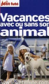 Vacances avec ou sans son animal (edition 2011) – Collectif Petit Fute – ACHETER OCCASION – 23/05/2011