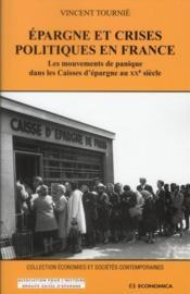 Epargne Et Crises Politiques En France ; Les Mouvements De Panique Dans Les Caisses D'Epargne Au Xxe Siecle - Couverture - Format classique