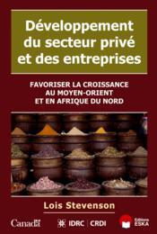 Développement du secteur privé et des entreprises ; les PME en Afrique du Nord et au Moyen-Orient - Couverture - Format classique