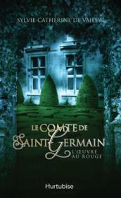Le comte de Saint-Germain t.3 ; l'oeuvre au rouge - Couverture - Format classique