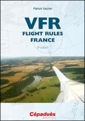 Vente livre :  VFR flight rules, France (8e édition)  - Patrick Vacher