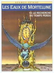 Les eaux de Mortelune t.10 ; la recherche du temps perdu - Intérieur - Format classique