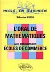 L'Oral De Mathematiques Aux Concours Des Ecoles De Commerce - Intérieur - Format classique