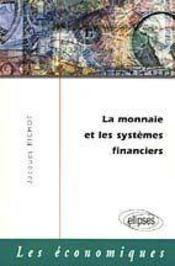 La Monnaie Et Les Systemes Financiers - Intérieur - Format classique