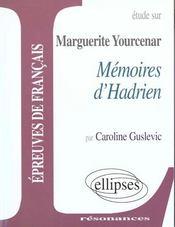 Etude Sur Memoires D'Hadrien Yourcenar - Intérieur - Format classique