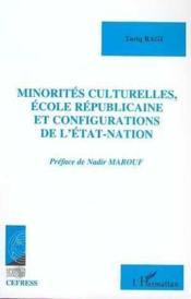 Minorites Culturelles, Ecole Republicaine, Et Configurations De L'Etat-Nation - Couverture - Format classique