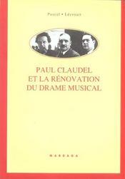 Paul Claudel Et La Renovation Du Drame Musical - Intérieur - Format classique