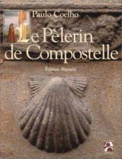 Le Pelerin De Compostelle (Edition Illustree) - Couverture - Format classique