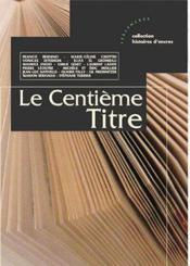 Le centième titre - Couverture - Format classique