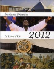 Excellence française : livre d'or 2012 - Couverture - Format classique
