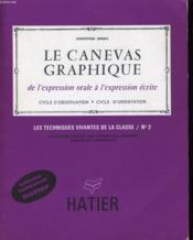 Le Canevas Graphique - De L'Expression Orale A L'Expression Ecrite N°2 - Couverture - Format classique