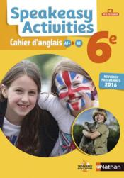 Vente  SPEAKEASY ACTIVITIES ; cahier d'anglais ; 6ème (édition 2016)  - Collectif
