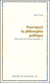 Pour(quoi) la philosophie politique? petit traité de science politique t.1 - Couverture - Format classique