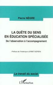 Quete Du Sens (Negre) En Education Specialisee. De L'O - Intérieur - Format classique