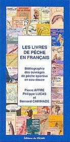 Les livres de peche en francais (3e edition) – Pierre Affre, Pierre Affre, Philippe Lucas et Bernard Caminade