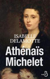 Le roman d'Athénaïs ; une vie avec Michelet - Couverture - Format classique