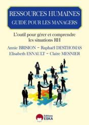 Guide de pilotage en ressources humaines du manager de proximité ; les ressources su manager confronté à l'humain - Couverture - Format classique
