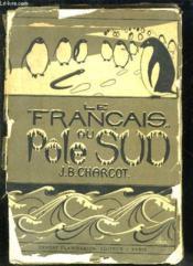 Le Francais Au Pole Sud. - Couverture - Format classique