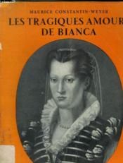 Les Tragiques Amours De Bianca. - Couverture - Format classique