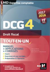Vente  DCG 4 ; droit fiscal ; manuel et applications (édition 2017/2018)  - Burlaud-A - Alain Burlaud