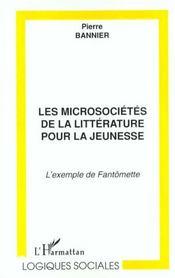 Les Microsocietes De La Litterature Pour La Jeunesse ; L'Exemple De Fantomette - Intérieur - Format classique