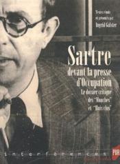 Sartre devant la presse d'occupation ; le dossier critique des mouches et de huis-clos - Couverture - Format classique
