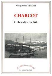 Charcot Le Chevalier Du Pole - Couverture - Format classique
