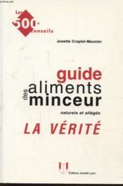 Guide des aliments de la minceur ; la verite - Couverture - Format classique