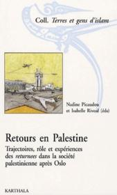 Retours en Palestine ; trajectoires, roles et experiences des retournees dans la societe palestinienne apres Oslo - Couverture - Format classique
