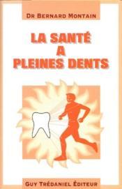 La Sante A Pleines Dents - Couverture - Format classique