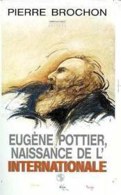Eugene Pottier,Naissance De L'Internationale - Couverture - Format classique