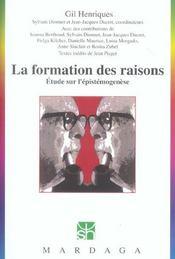 La formation des raisons ; étude sur l'épistemogenèse - Intérieur - Format classique