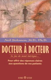 Docteur A Docteur - Le Jus De Noni Intrigue - Couverture - Format classique