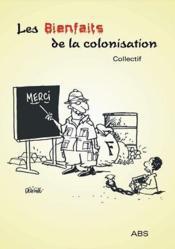 Les bienfaits de la colonisation - Couverture - Format classique