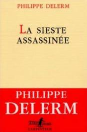 La Sieste Assassinee  - Philippe Delerm