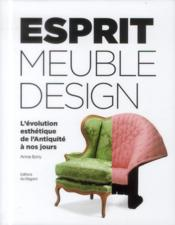 Esprit du meuble et du design ; l'évolution esthétique de l'Antiquité à nos jours - Couverture - Format classique