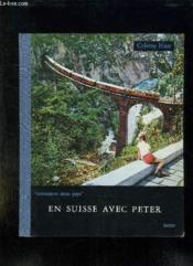 Connais Tu Ton Pays. En Suisse Avec Peter. - Couverture - Format classique