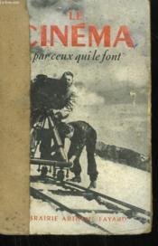 Le Cinema Par Ceux Qui Le Font. - Couverture - Format classique