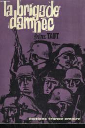 La Brigade Damnee. - Couverture - Format classique