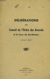 Deliberations Du Conseil De L'Ordre Des Avocats A La Cour De Bordeaux (1935-1947) - Couverture - Format classique
