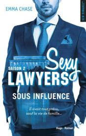 Vente livre :  Sexy lawyers T.2 ; sous influence  - Emma Chase - Emma Chase