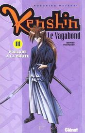 Kenshin le vagabond t.11 ; prélude a la chute - Intérieur - Format classique