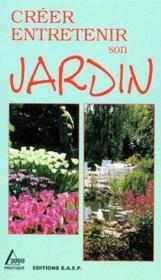 Creer entretenir son jardin - Couverture - Format classique