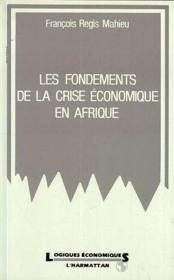 Les fondements de la crise économique en Afrique - Couverture - Format classique