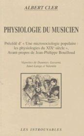 Physiologie du musicien ; une microsciologie populaire : mes physiologies du XIXe siècle - Couverture - Format classique