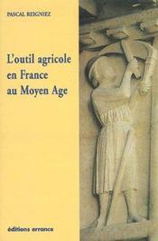 L'Outil Agricole En France Au Moyen-Age - Intérieur - Format classique