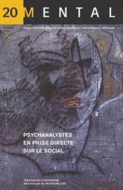 Revue Mental T.20 ; Psychanalystes En Prise Direct Sur Le Social - Couverture - Format classique