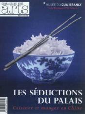 Connaissance Des Arts N.539 ; Les Séductions Du Palais ; Cuisiner Et Manger En Chine - Couverture - Format classique